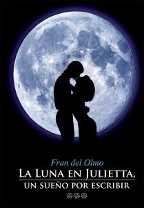 La Luna en Julietta, un sueño por escribir